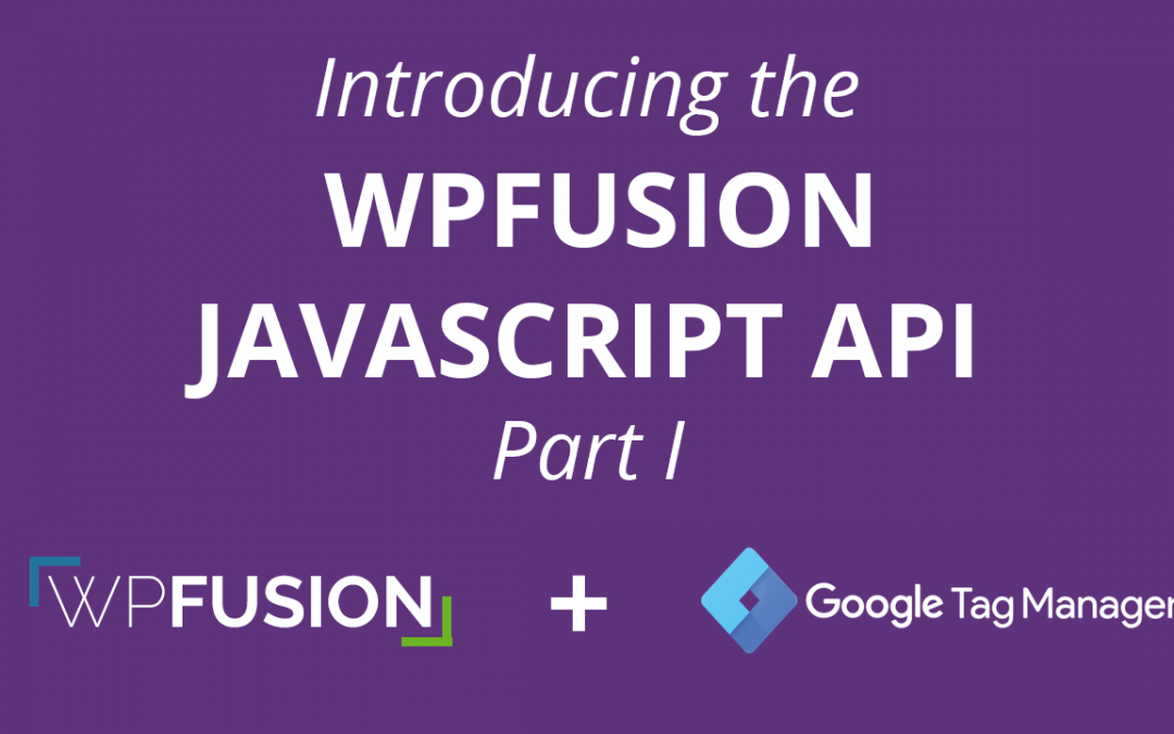 Introducing the WPFusion Javascript API – Part I