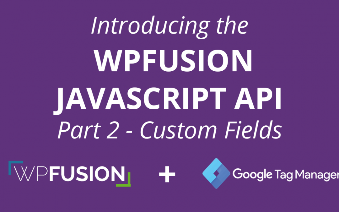 Introducing the WPFusion Javascript API – Part II